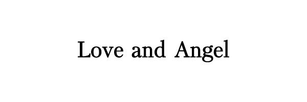 Love and Angel ラブアンドエンジェル