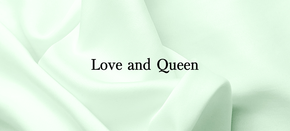 Love and Queen ラブアンドクイーン イメージ